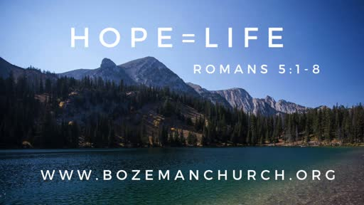 Romans 5.1-8 - Hope=Life
