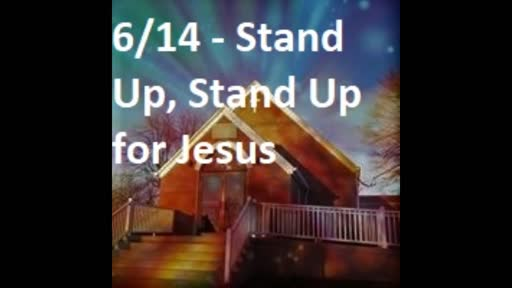 6-14 Stand Up, Stand Up For Jesus (Duet)