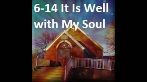6-14 It Is Well With My Soul (Duet)