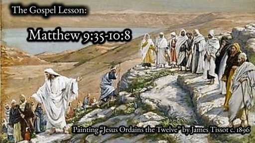 Pentecost 2 Gospel Lesson Matt 9:35-10:8