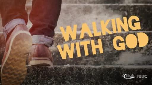 Walking With God Pastor Kraig Kruse