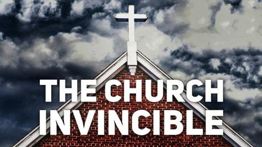 The Church Invincible