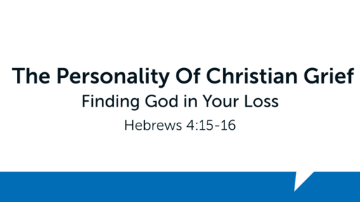 The Personality of Christian Grief   061420