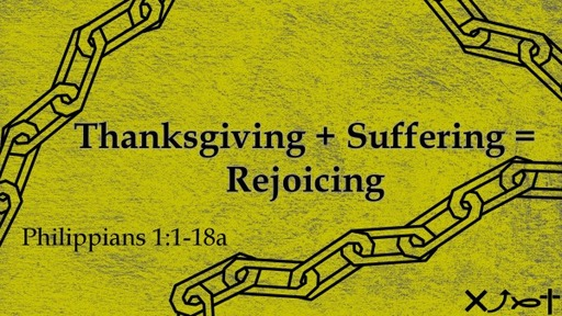 Thanksgiving + Suffering = Rejoicing