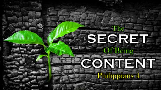 The Secret of Being Content - Philippians 4
