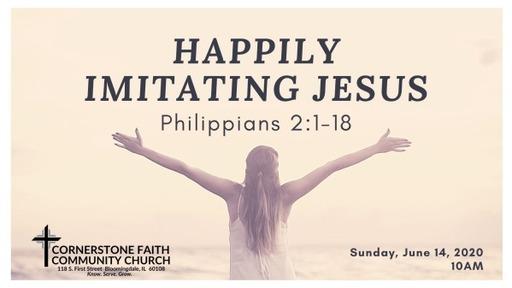 June 14, 2020 - Phillipians: Happily Imitating Jesus