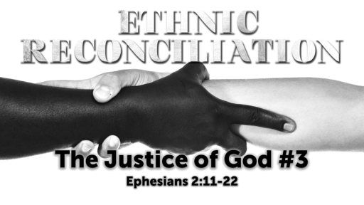 The Justice of God: Ethnic Reconciliation!