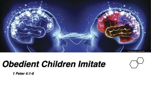Obedient Children Imitate - Sunday June 14