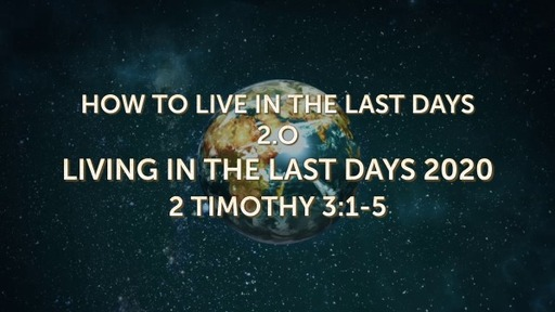 HOW TO LIVE IN THE LAST DAYS 2.0, JUNE 14,2020