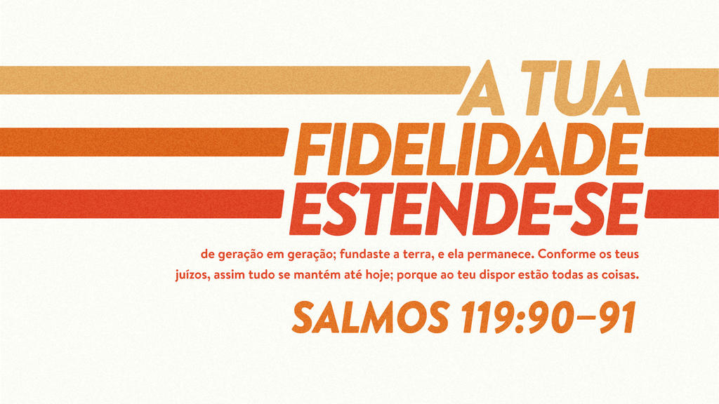 Salmo 119.90–91 large preview