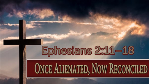 June 14, 2020 - Once Alienated, Now Reconciled pt. 2