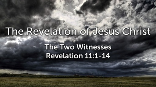 Sunday, June 14 - PM - The Two Witnesses  - Revelation 11:1-14