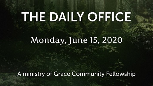 Daily Office -June 15, 2020