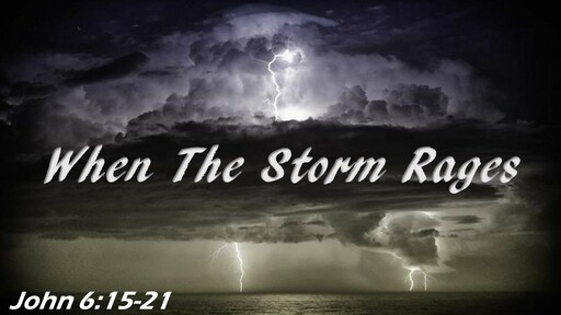 When The Storm Rages