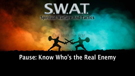 Pause, Know Who's the Real Enemy, Sunday June 14, 2020