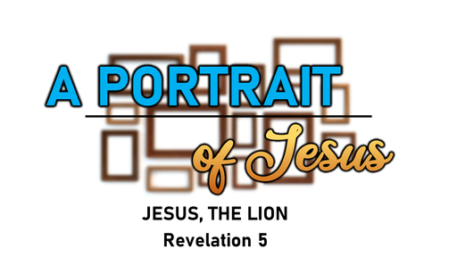 Portrait of Jesus - Jesus, the Lion