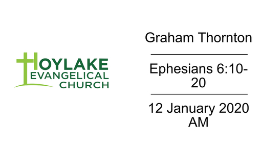 Graham Thornton | Ephesians 6:10-20 | 12 January 2020 AM