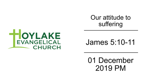 Our attitude to suffering | James 5:10-11 | 01 December 2019 PM