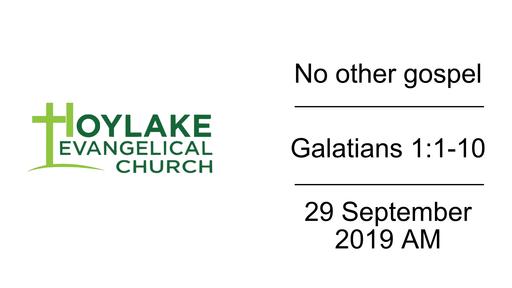 No other gospel | Galatians 1:1-10 | 29 September 2019 AM