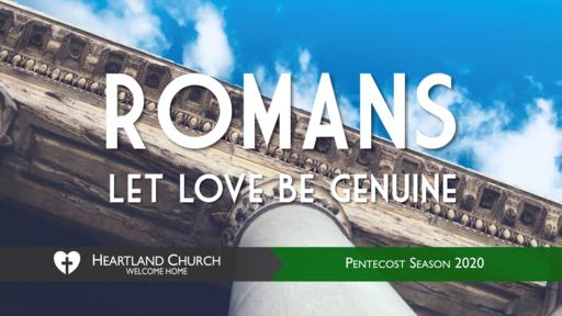 Romans: Let Love Be Genuine
