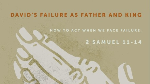 David's Failure as Father and King