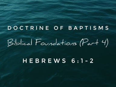 Biblical Foundations (Part 4)