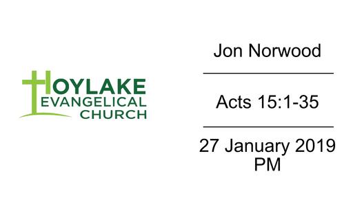 Jon Norwood | Acts 15:1-35 | 27 January 2019 PM