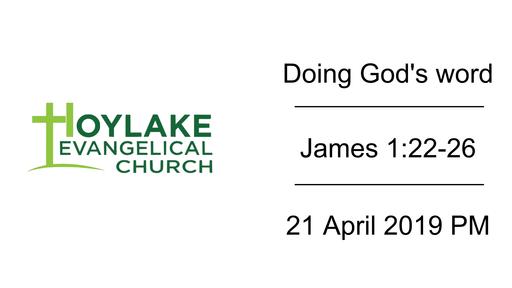 Doing God's word | James 1:22-26 | 21 April 2019 PM
