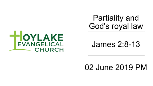 Partiality and God's royal law | James 2:8-13 | 02 June 2019 PM