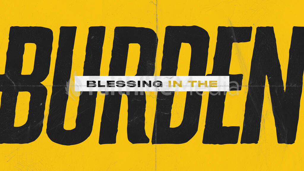 Blessing in The Burden 16x9 0538e916 ffff 4996 92b6 0c5cf10517e1  preview