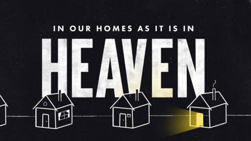 In Our Home As It Is In Heaven
