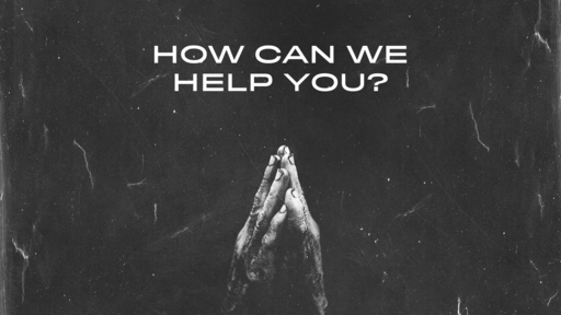 How Can We Help You Prayer