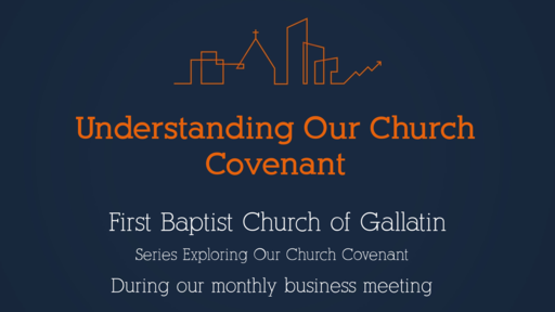 Understanding Our Church Covenant