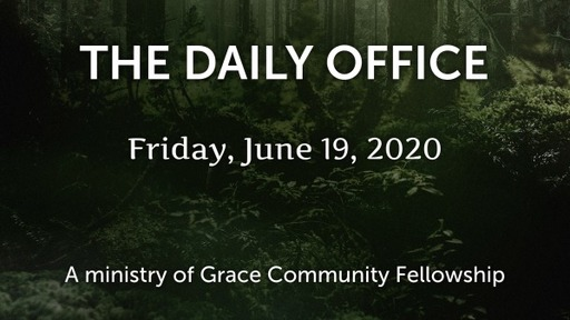 Daily Office - June 19, 2020