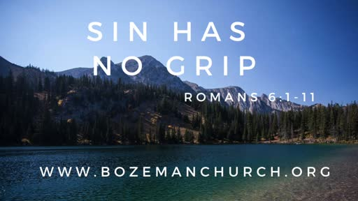 Sin has no Grip! Romans 6:1-11