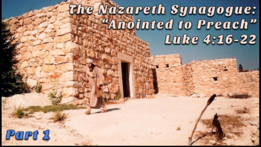 2020-06-14 AM (TM) - Life of Christ: #38 - The Nazareth Synagogue: Annointed to Preach
