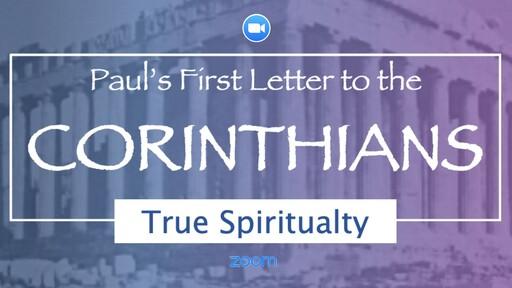 First Corinthians and True Spirituality