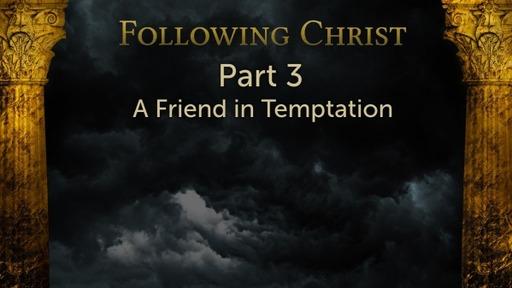 A friend in m Temptation
