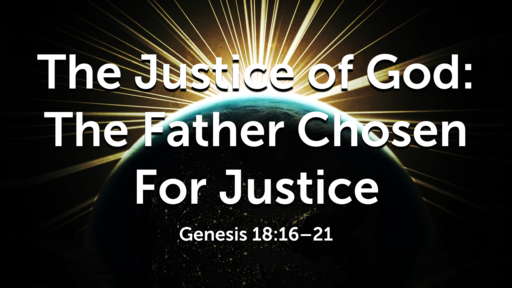The Justice of God: The Father Chosen for Justice