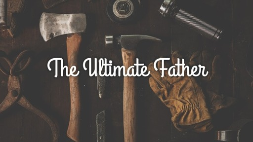 The Ultimate Father