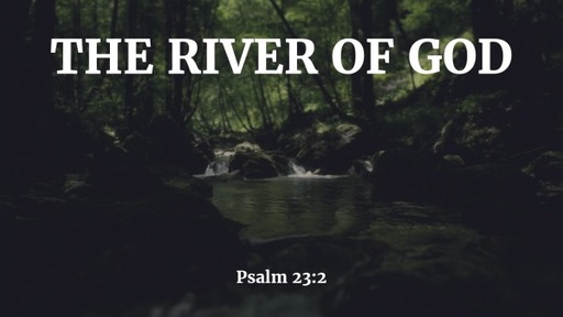 The River of God 06/21/2020