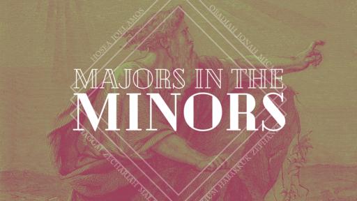 Majors in the Minors - Hosea
