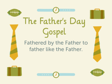 The Father's Day Gospel