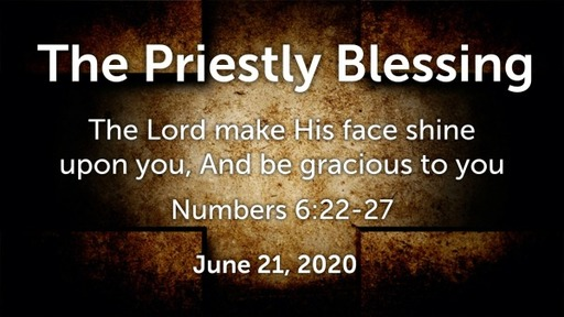 PRIESTLY BLESSING WEEK 3