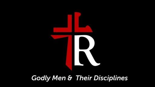 Godly Men & Their Disciplines
