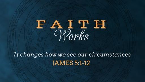 Faith Changes how we See Our Circumstances