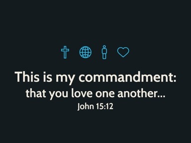 That You Love One Another (John 15:12)