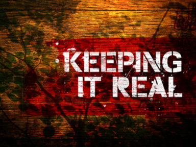 Keeping It Real - Weekly Message