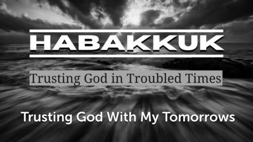 Trusting God With My Tomorrows