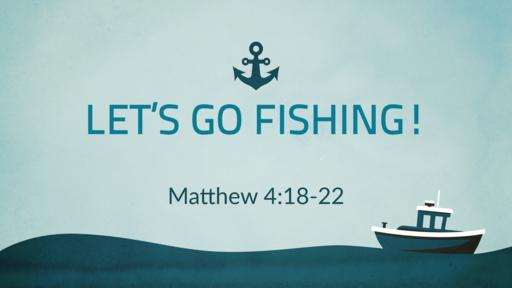 Let's Go Fishing!
